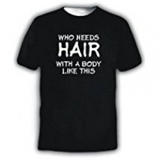 Μπλούζα T-Shirt Who needs Hair